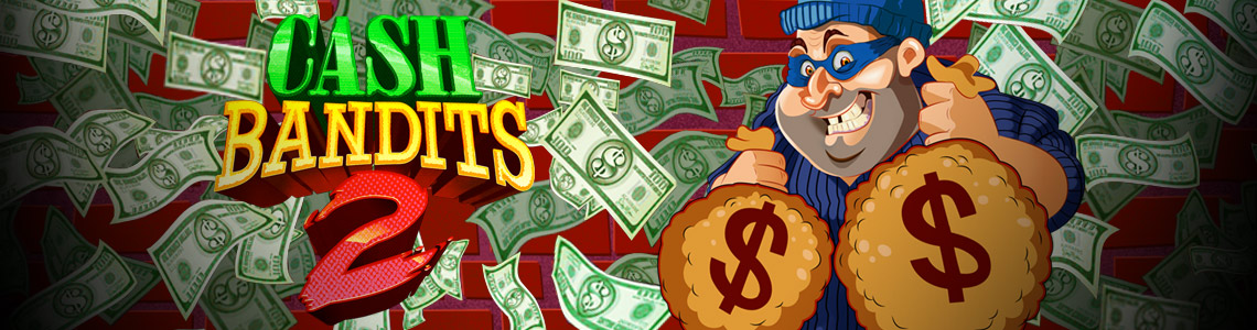 Cash Bandits 2 Slot Review
